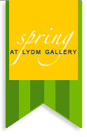 Spring at LYDM Gallery